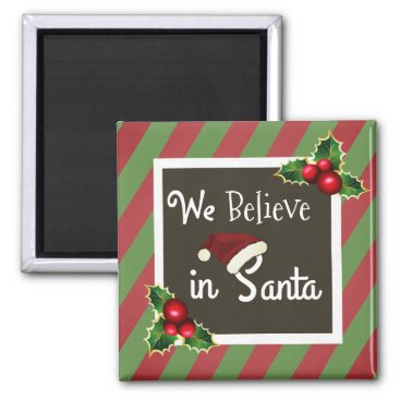 """think_out_loud """"We Believe In Santa"""" Christmas Magnet"""