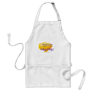 We believe one Thing is True - Change Adult Apron