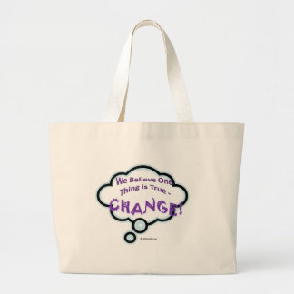 We believe one Thing is True -Change Canvas Bags