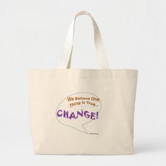 We believe one thing is true - Change Tote Bag