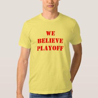 WE BELIEVE PLAYOFF SHIRT
