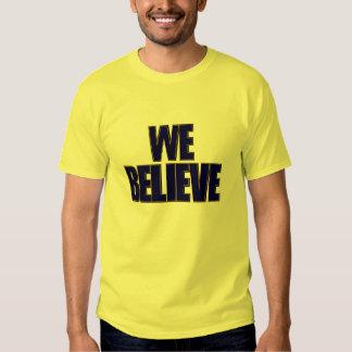 We Believe Tee Shirt