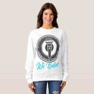 We Believe Women's Basic Sweatshirt