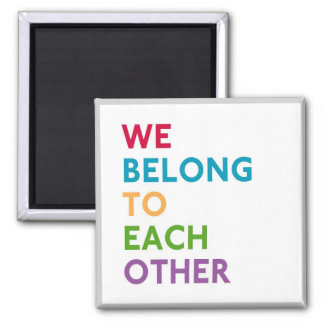 We Belong To Each Other Momastery Magnet