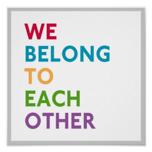 We Belong To Each Other Momastery Square Poster