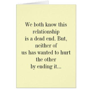 We both know this relationship is a dead end. card