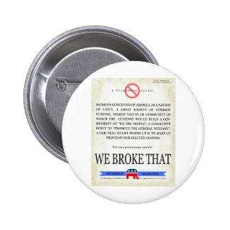 We BROKE that! Pinback Button