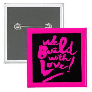 WE BUILD WITH LOVE POSITIVE MOTIVATION ACTIONS QUO PINBACK BUTTONS