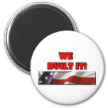 We Built It America Magnet