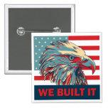 We Built It Republican Romney 2012 Pinback Buttons