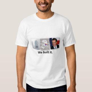 We Built It. t-shirt