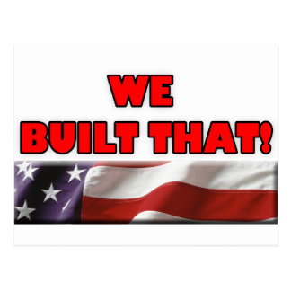 We Built That! w/ American Flag, Postcard
