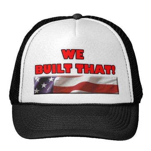 We Built That! w/ American Flag, Trucker Hats