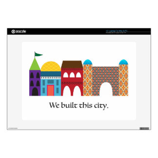 """We Built This City 15"""" Laptop Decal"""