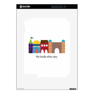 We Built This City iPad 2 Skin