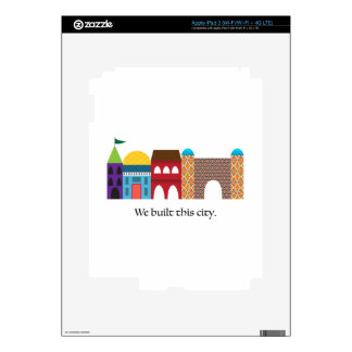 We Built This City iPad 3 Skins
