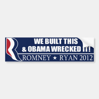 We Built This & Obama wrecked it! Bumper Stickers