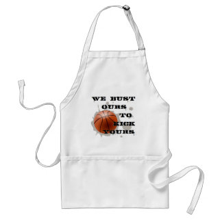 We Bust Ours to Kick Yours Adult Apron