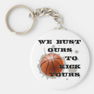 We Bust Ours to Kick Yours Basic Round Button Keychain