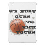 We Bust Ours to Kick Yours Case For The iPad Mini