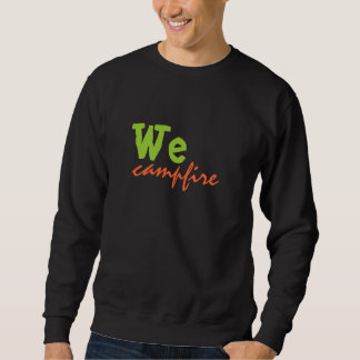 We campfire sweatshirt