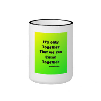 we can  come together ringer coffee mug