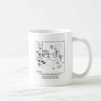 We can crawl through air ducts with ease. coffee mug
