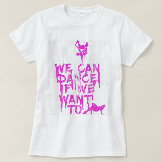 We Can Dance DS T-Shirt
