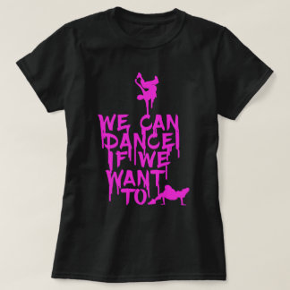 We Can Dance T-Shirt