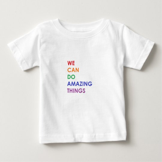 We Can Do Amazing Things Baby T-Shirt