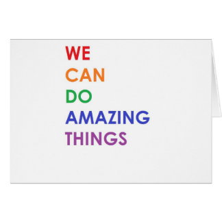 We Can Do Amazing Things Card