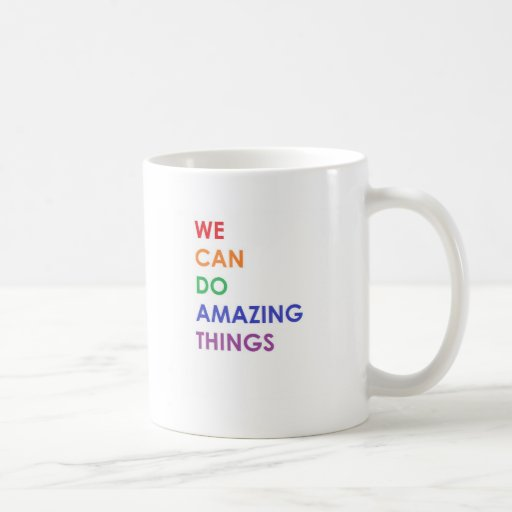We Can Do Amazing Things Coffee Mug