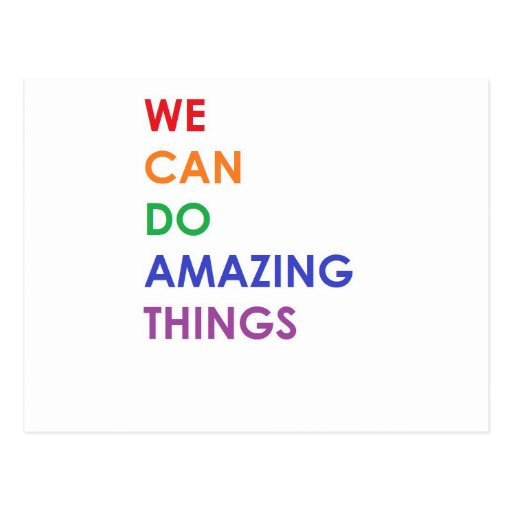 Do Amazing Things: We Can Do Amazing Things Postcard