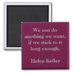We can do anything we want, if we stick to it l... 2 inch square magnet