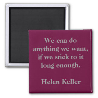 We can do anything we want, if we stick to it l... magnet
