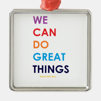 We Can Do Great Things Metal Ornament
