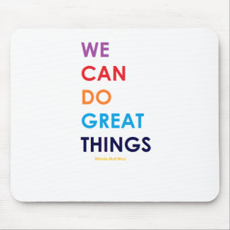 We Can Do Great Things Mouse Pad