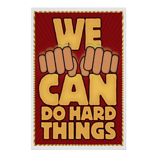 We CAN Do Hard Things. (ASL) Poster