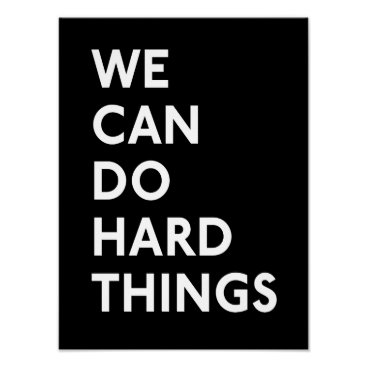 momastery We Can Do Hard Things B&W Print