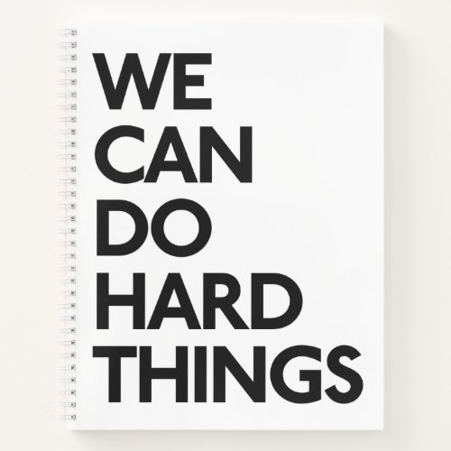 We Can Do Hard Things Notebook