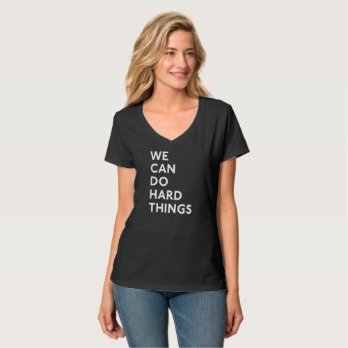 We Can Do Hard Things V_Neck T_Shirt