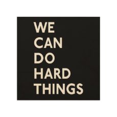 We Can Do Hard Things Wood Square Canvas