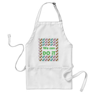 WE CAN DO IT .. positive strokes wisdom words Adult Apron