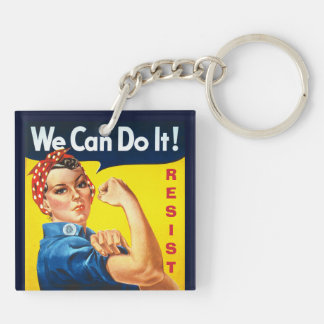 We Can Do It - Rosie the Riveter - Resist Keychain