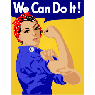 We Can Do It! Rosie The Riveter WWII Poster Standing Photo Sculpture