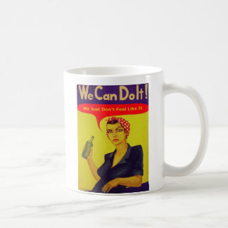 We Can Do It!  We Just Don't Feel Like It Classic White Coffee Mug