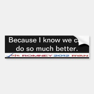 We can do so much better Obama Bumper Sticker