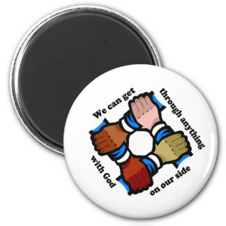 We can get through anything with God on our side 2 Inch Round Magnet