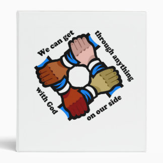 We can get through anything with God on our side Binder