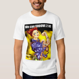 WE CAN GROOVE 2 IT! SHIRT